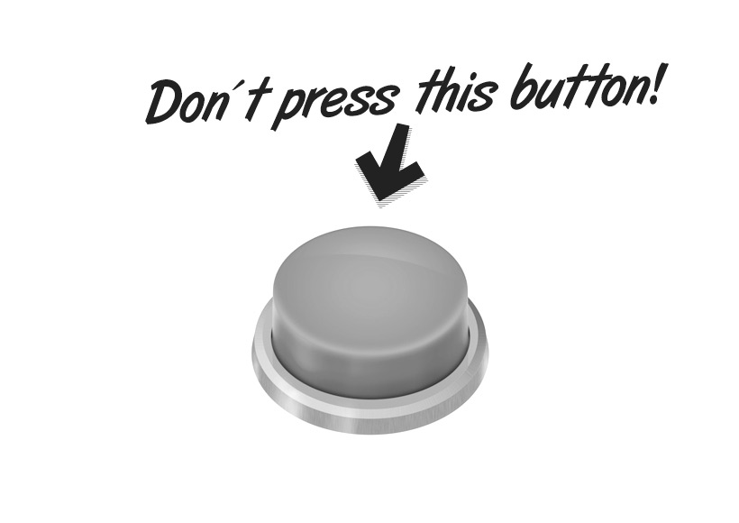 Don´t Press the Button