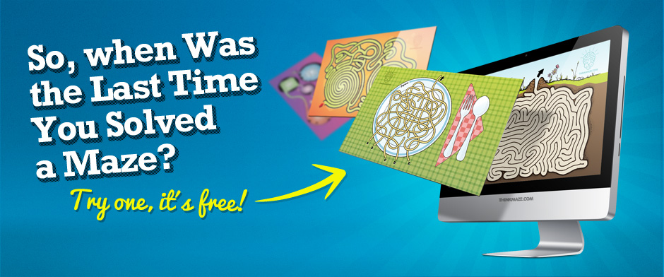 When was the last time you solved a maze? Free mazes!
